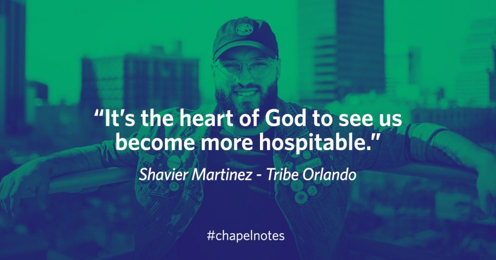 """""""It's the heart of God to see us become more hospitable."""" Shavier Martinez - Tribe Orlando. #chapelnotes"""