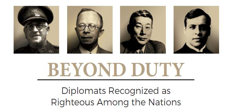 Beyond duty: Diplomats recognized as Righteous Among the Nations.