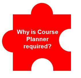 Why is Course Planner required?