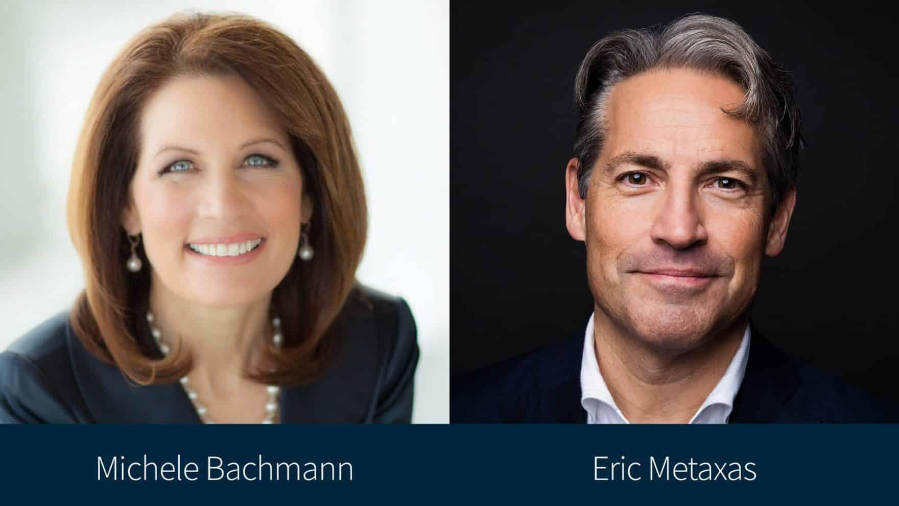 Michele Bachmann and Eric Metaxas.